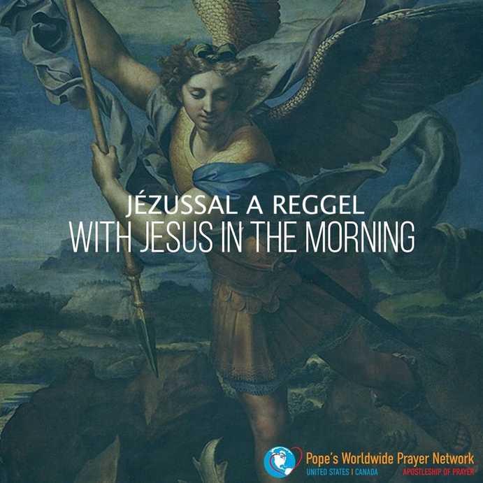 Imádkozzunk a pápával JÉZUSSAL a reggel SZERDA